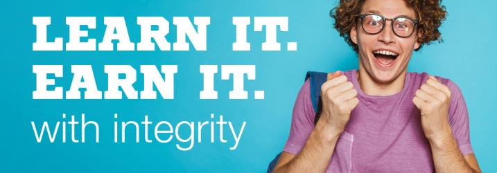 Learn It. Earn it. with integrity